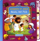 Wonders of Jesus (Ready, Set, Find Series) Board Book
