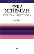 Ezra/Nehemiah: Doing a Great Work (Welwyn Commentary Series) Paperback