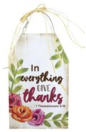 Mdf Wall Art: Give Thanks in Everything, 1 Thessalonians 5:18 Plaque