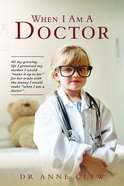 When I Am a Doctor Paperback