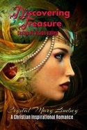 Discovering Treasure: A Christian Romance Paperback