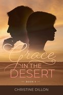 Grace in the Desert (#04 in Grace Series) Paperback