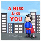 A Hero Like You Hardback