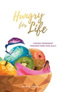 Hungry For Life Paperback