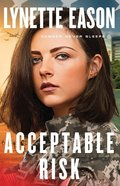 Acceptable Risk (#02 in Danger Never Sleeps Series) Paperback