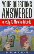 Your Questions Answered: A Reply to Muslim Friends Paperback