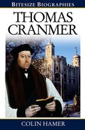 Thomas Cranmer (Bitesize Biographies Series) Paperback