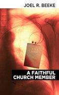 A Faithful Church Member Paperback
