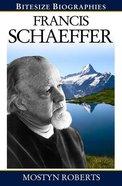 Francis Schaeffer (Bitesize Biographies Series) Paperback