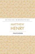 Matthew Henry (Bitesize Biographies Series) Paperback
