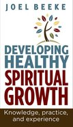 Developing Healthy Spiritual Growth Paperback