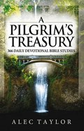 A Pilgrim's Treasury: 366 Daily Devotional Bible Studies Hardback