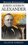 Joseph Addison Alexander (Bitesize Biographies Series) Paperback