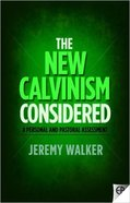 The New Calvinism Considered Paperback