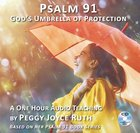 Psalm 91: Gods Umbrella of Protection: A One Hour Teaching By the Author of the Bestselling Psalm 91 Series (1 Cd) CD
