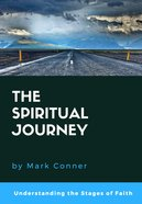 The Spiritual Journey: Understanding the Stages of Faith Paperback