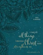 2021 16-Month Diary/Planner: I Can Do All Things (Zippered/Teal) (Phil 4:19) Imitation Leather