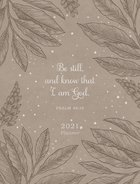 2021 16-Month Diary/Planner: Be Still and Know (Zippered/Brown) (Ps 46:10) Imitation Leather