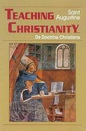 Teaching Christianity (Works Of Saint Augustine Series) Paperback