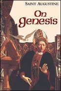 On Genesis (#13 in Works Of Saint Augustine Series) Paperback