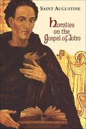 Homilies on the Gospel of John 1-40 (#12 in Works Of Saint Augustine Series) Paperback