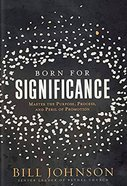 Born For Significance: Master the Purpose, Process, and Peril of Promotion Paperback