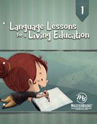 Language Lessons For a Living Education #01 (Grade 1, Ages 6-7) (#01 in Language Lessons For A Living Education Series) Paperback