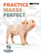 Practice Makes Perfect : Supplement to Math Lessons For a Living Education Level 1 (Ages 6-7) (Level 1) (Lessons For A Living Education Series) Paperback