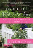 Beyond the White Picket Fence eBook