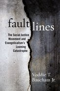 Fault Lines: The Social Justice Movement and Evangelicalism's Looming Catastrophe Hardback