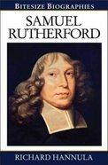 Samuel Rutherford: Lover of Christ (Bitesize Biographies Series) Paperback