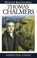 Thomas Chalmers (Bitesize Biographies Series) Paperback