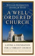 A Well Ordered Church: Laying a Foundation For a Vibrant Church Paperback