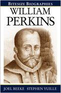 William Perkins (Bitesize Biographies Series) Paperback