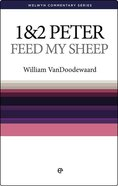 1 & 2 Peter: Feed My Sheep (Welwyn Commentary Series) Paperback