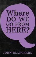 Where Do We Go From Here? Booklet