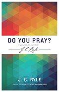 Do You Pray?: A Question For Everybody Paperback