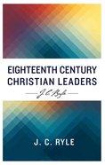Eigthteenth Century Christian Leaders Paperback