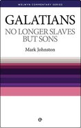 Galatians: No Longer Slaves But Sons (Welwyn Commentary Series) Paperback