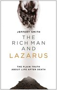 The Rich Man and Lazarus: The Plain Truth About Life After Death Paperback