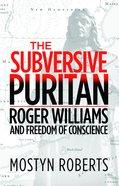 The Subversive Puritan Paperback