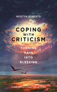 Coping With Criticism: Turning Pain Into Blessing Paperback