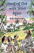 Hanging Out With Jesus Again Paperback