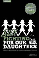 Still Fighting For Our Daughters: The Story of City Women - Unity and Mission in Toowoomba, Queensland, Australia (3rd Edition) Paperback
