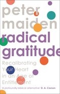 Radical Gratitude: Recalibrating Your Heart in An Age of Entitlement Paperback