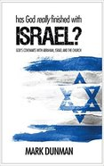 Has God Really Finished With Israel?: God's Covenants With Abraham, Israel and the Church Paperback