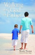 Walking With God as Father Paperback