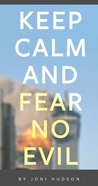 Keep Calm and Fear No Evil Booklet