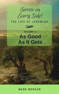 As Good as It Gets: The Life of Jeremiah (#02 in Terror On Every Side! Series) Paperback