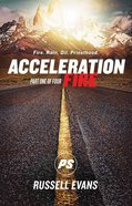 Acceleration: Fire Rain Oil Priesthood Paperback